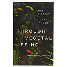Through Vegetal Being (Critical Life Studies)