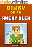 Diary of an Angry Alex: Book 2 [An Un...