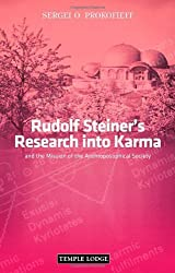 Rudolf Steiner's Research into Karma: And the Mission of the Anthroposophical Society by Sergei O. Prokofieff (2010-12-31)