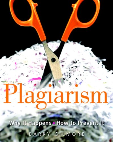 Plagiarism: Why it Happens, How to Prevent it