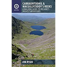 Carrauntoohil and MacGillycuddy's Reeks: A Walking Guide to Ireland's Highest Mountains