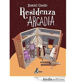 Residenza Arcadia [Edizione Kindle]