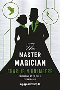 The Paper Magician, tome 3 : The Master Magician par Charlie N. Holmberg