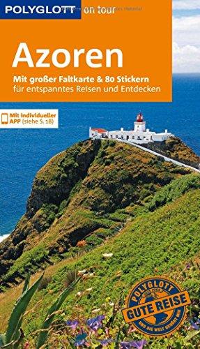 Preisvergleich Produktbild POLYGLOTT on tour Reiseführer Azoren: Mit großer Faltkarte, 80 Stickern und individueller App