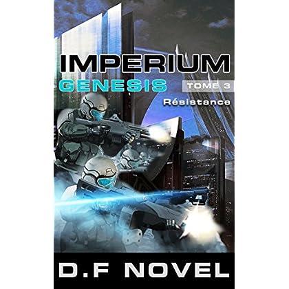 IMPERIUM Genesis - Tome 3 - Résistance: science fiction