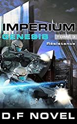 IMPERIUM Genesis - Tome 3 - Résistance: science fiction