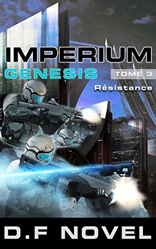 IMPERIUM Genesis - Tome 3 - Résistance: science fiction par D.F Novel