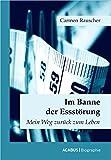 Im Banne der Essstörung: Mein Weg zurück zum Leben - Carmen Rauscher