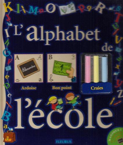 L'alphabet de l'école : Avec une boîte de craies de couleur