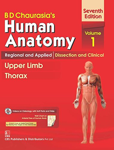 B.D.Chaurasia's Human Anatomy : Regional and Applied Dissection and Clinical Volome 1 : Upper Limb and Thorax With CD & Wall Chart