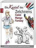 Die Kunst des Zeichnens Comic Manga Fantasy: Die große Zeichenschule: praxisnah & gut erklärt