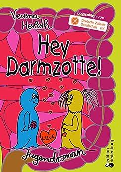 Hey Darmzotte! von [Herleth, Verena]