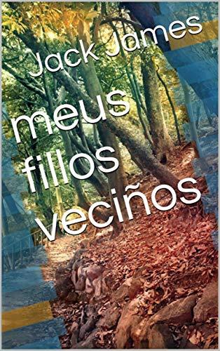 meus fillos veciños (Galician Edition) por Jack James