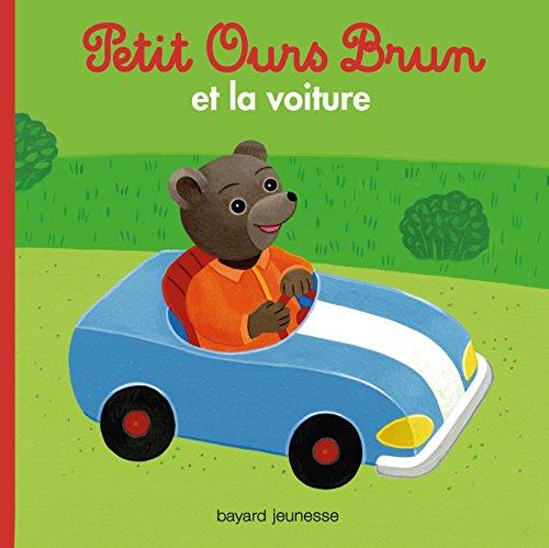 Petit Ours brun : Petit Ours brun et la voiture
