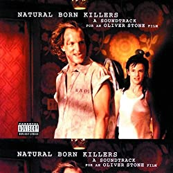Natural Born Killers: A Soundtrack For An Oliver Stone Film (Explicit)