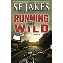 Running Wild (Havoc Motorcycle Club) (Volume 1) by SE Jakes (2014-06-27)