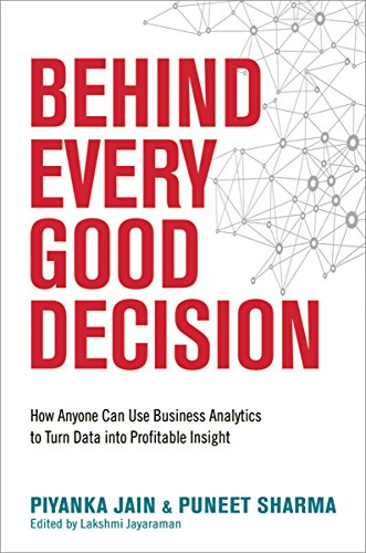 Behind Every Good Decision: How Anyone Can Use Business Analytics to Turn Data into Profitable Insight (English Edition)