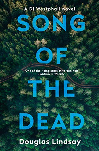 Song of the Dead: DI Westphall Book 1 by [Lindsay, Douglas]