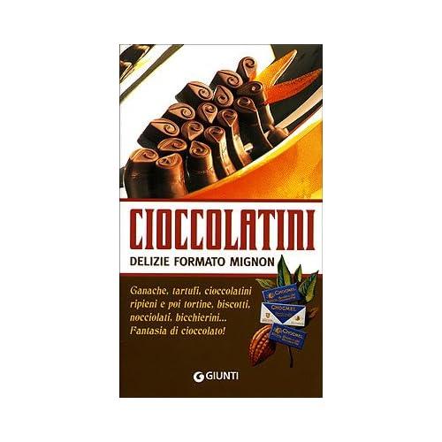 Cioccolatini: Delizie Formato Mignon. Ediz. Illustrata