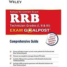Wiley's Railway Recruitment Board (RRB) Technician Grades (I, II & III), Exam Goalpost Comprehensive Guide