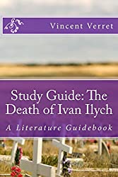 Study Guide - the Death of Ivan Ilych: A Literature Guidebook (Study Guides, Literature Guides, and Workbooks)