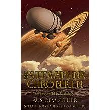Geschichten aus dem Aether (Die Steampunk-Chroniken)