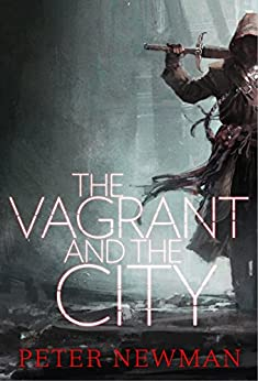 The Vagrant and the City by [Newman, Peter]