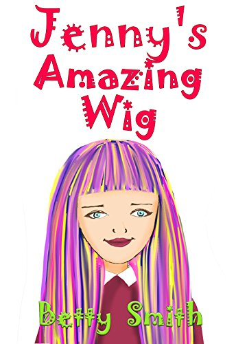 jennys-amazing-wig-childrens-book-that-teaches-a-life-lesson-about-jealousy-books-for-girls-ages-9-1