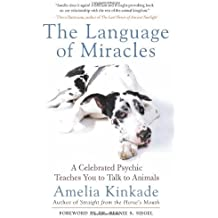 The Language of Miracles: A Celebrated Psychic Teaches You to Talk to Animals