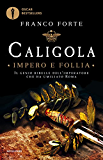 Caligola - impero e follia (Italian Edition)