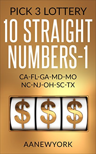 Pick 3 Lottery: 10 STRAIGHT Numbers-1: CA, FL, GA, MD, MO, NC, NJ, OH, SC, TX (MI) (English Edition) (Nc-pick)