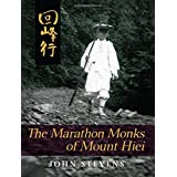 The Marathon Monks of Mount Hiei by John Stevens (2013-02-28)