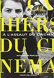 Les Cahiers du Cinéma : Histoire d'une revue. Tome I : A l'assaut du cinéma 1951-1959