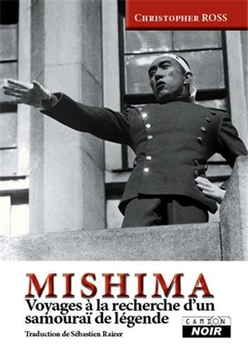 MISHIMA Voyages à la recherche d'un samouraï de légende