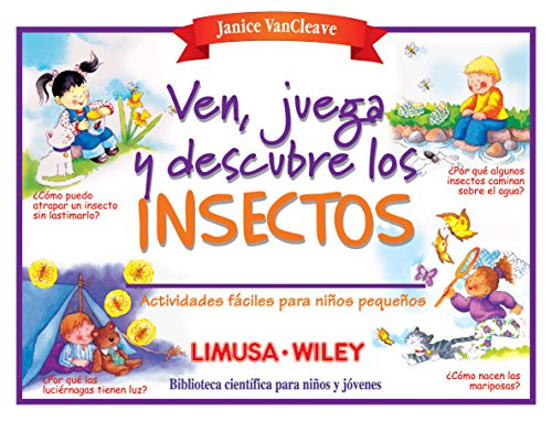 Ven, juega y descubre los insectos / Come Play and Discover the Insects: Experimentos faciles para ninos pequenos / Easy Experiments for young ... / Scientific Library for Children and Youth)