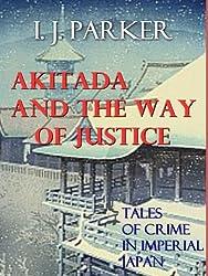 Akitada and the Way of Justice (Akitada Stories Book 5)
