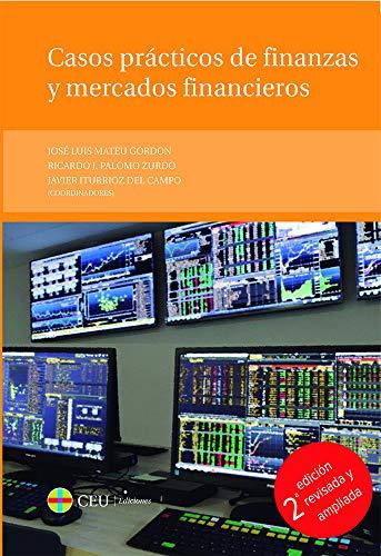 Casos prácticos de finanzas y mercados financieros. 2ª edición revisada y ampliada (Textos Docentes)