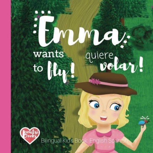 Emma wants to fly! Emma quiere volar!: Bilingual Kid's Book English-Spanish. Inglés - Español par Boutsi Books