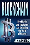 Blockchain: How Bitcoin and Blockchain Are Reshaping the World of Finance