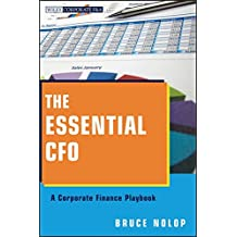 The Essential CFO: A Corporate Finance Playbook (Wiley Corporate F&A)