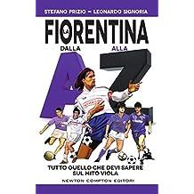 La Fiorentina dalla A alla Z (eNewton Saggistica) (Italian Edition)