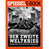 Der 2. Weltkrieg - Wendepunkt der deutschen Geschichte: Ein SPIEGEL E-Book