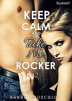Keep Calm and Take Me, Rocker 2 von [Muschiol, Bärbel]