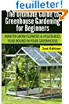 Ultimate Guide To Greenhouse Gardenin...