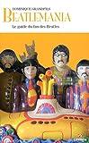 Best Beatles Livres - Beatlemania: Le guide du fan des Beatles Review