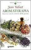 Aromaterapia. Guarire con le piante
