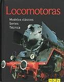 Locomotoras. Modelos Clásicos, Series, Técnica. Mini Técnica