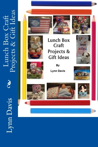 Lunch Box Craft Projects & Gift Ideas
