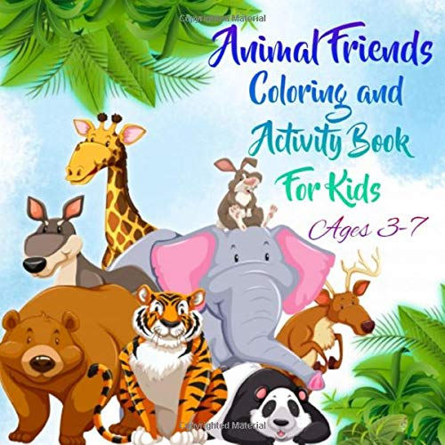 Animal Friends: Coloring and Activity Book for Kids Ages 3-7 With ABC Alphabet learning and mazes.