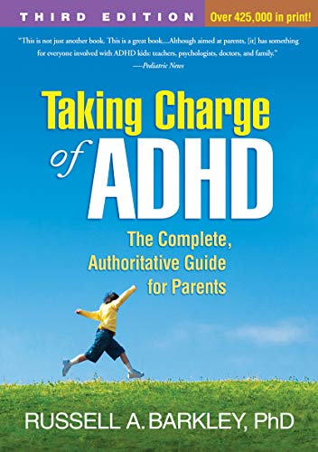 Taking Charge of ADHD, Third Edition: The Complete, Authoritative Guide for Parents (English Edition)